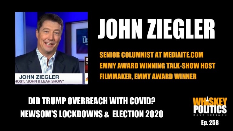 """Ep. 258 - John Ziegler: Why Trump """"Overreached on COVID"""" and Lockdowns, & the Death of Twitter"""