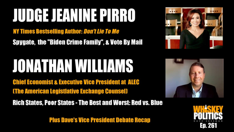 Ep. 261 - Judge Jeanine Pirro: Don't Lie To Me! Jonathan Williams EVP at ALEC: Rich States, Poor States