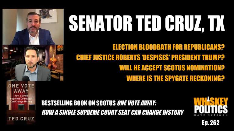 Ep. 262 - Senator Ted Cruz: Election Bloodbath? One Vote Away & Where's the Spygate Reckoning?