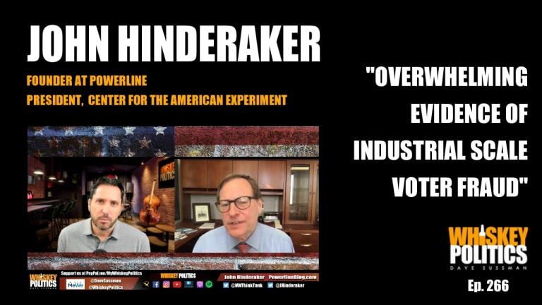 Ep. 266 - John Hinderaker: Overwhelming Evidence of Industrial Scale Voter Fraud