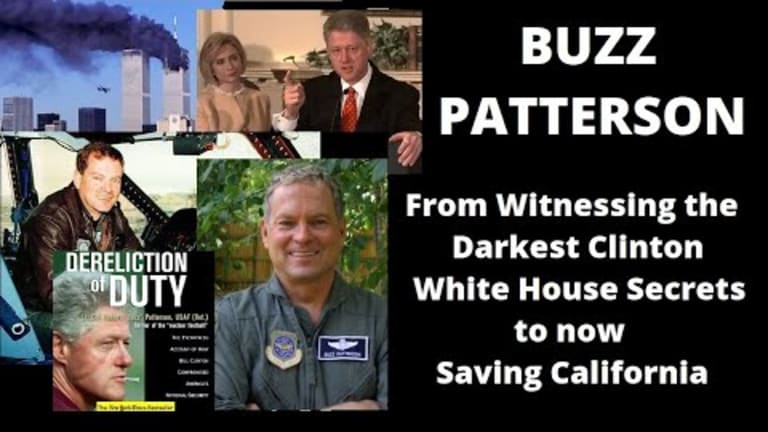 Buzz Patterson: From Witnessing the Darkest Clinton White House Secrets to now Saving California